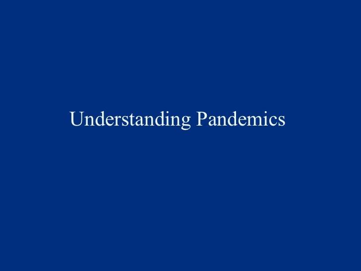 Understanding Pandemics