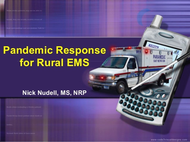 Pandemic Response for Rural EMS Nick Nudell, MS, NRP