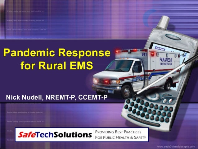 Pandemic Response for Rural EMS Nick Nudell, NREMT-P, CCEMT-P