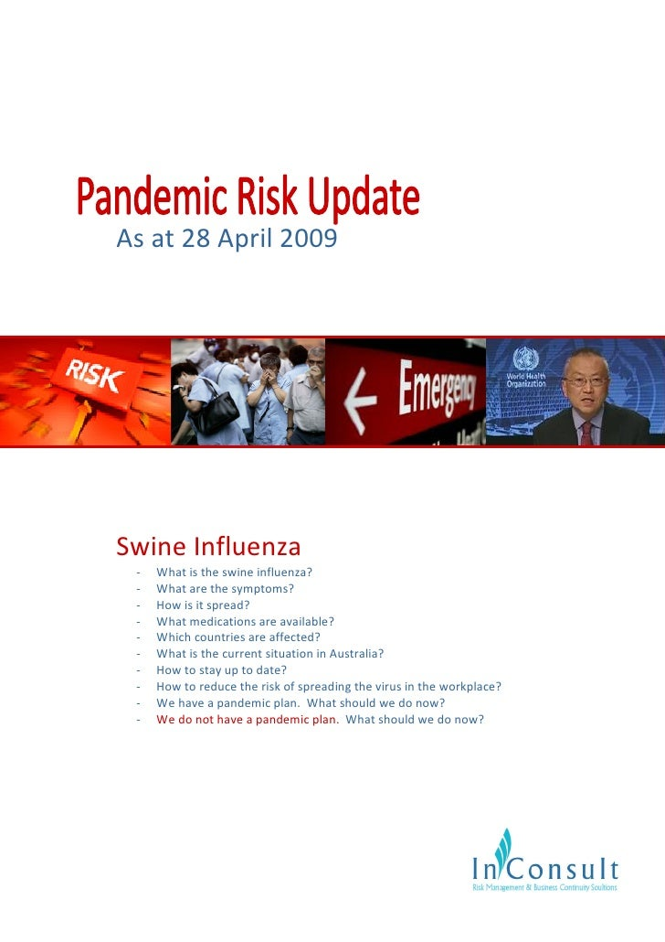 As at 28 April 2009     Swine Influenza  -   What is the swine influenza?  -   What are the symptoms?  -   How is it sprea...