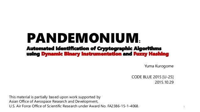 PANDEMONIUM: Automated Identification of Cryptographic Algorithms using Dynamic Binary Instrumentation and Fuzzy Hashing Y...