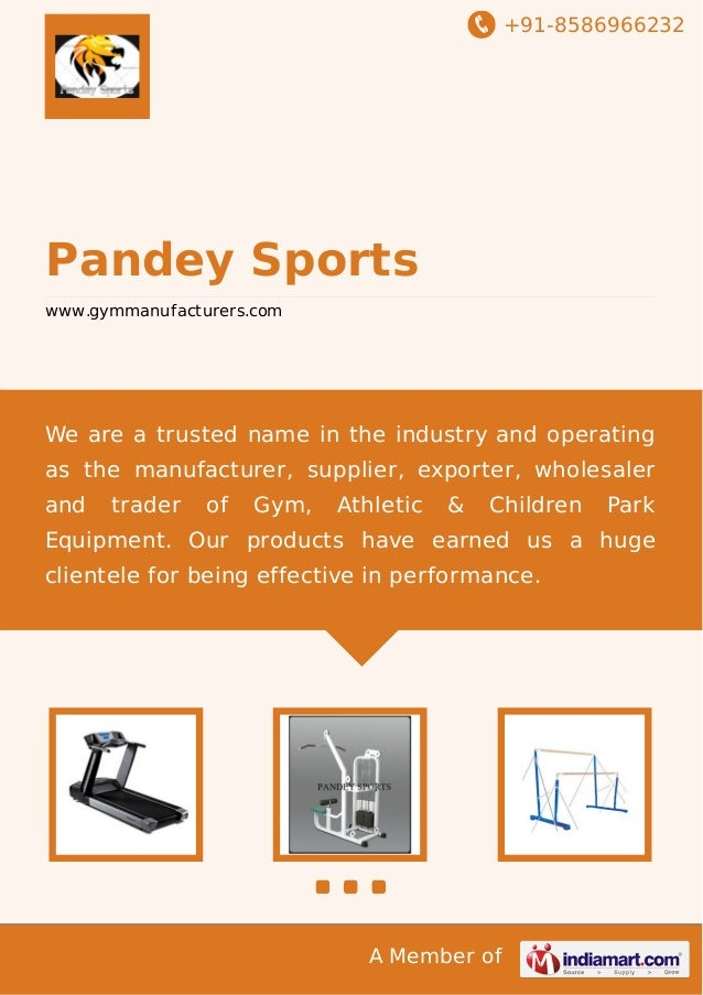 +91-8586966232  Pandey Sports www.gymmanufacturers.com  We are a trusted name in the industry and operating as the manufac...