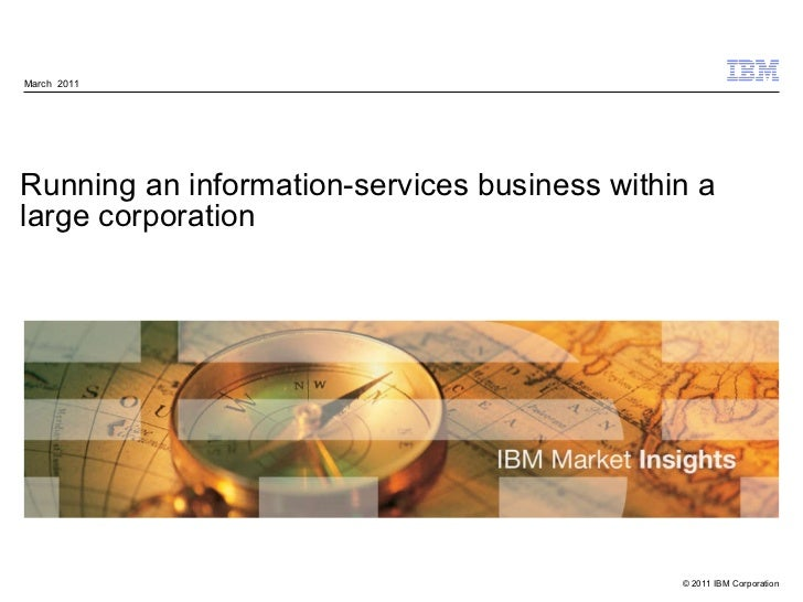 Running an information-services business within a large corporation March  2011