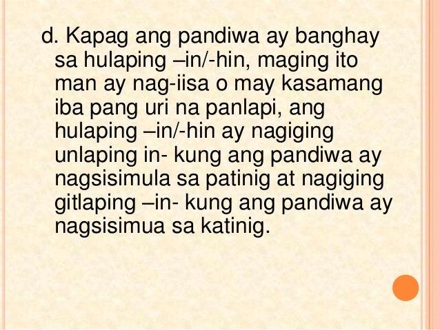 d. Kapag ang pandiwa ay banghay sa hulaping –in/-hin, maging ito man ay nag-iisa o may kasamang iba pang uri na panlapi, a...