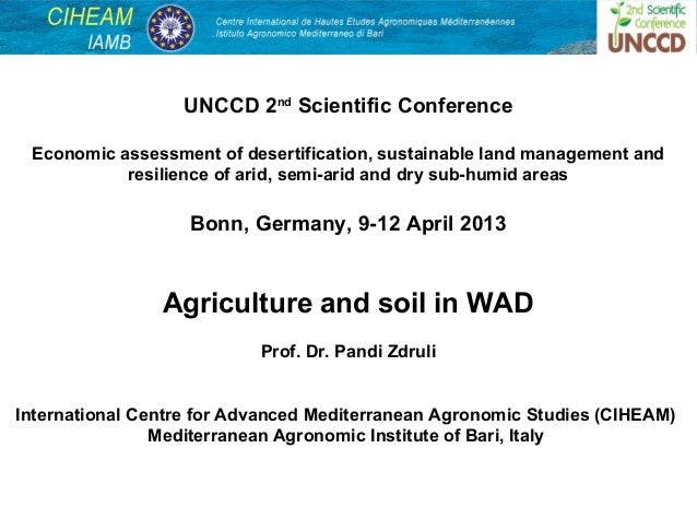 UNCCD 2nd Scientific Conference Economic assessment of desertification, sustainable land management and           resilien...