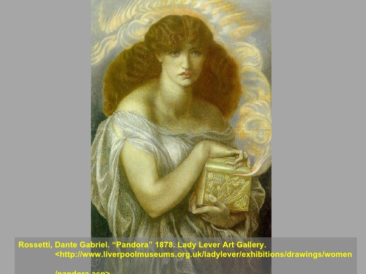 """Rossetti, Dante Gabriel. """"Pandora"""" 1878. Lady Lever Art Gallery.  <http://www.liverpoolmuseums.org.uk/ladylever/exhibition..."""