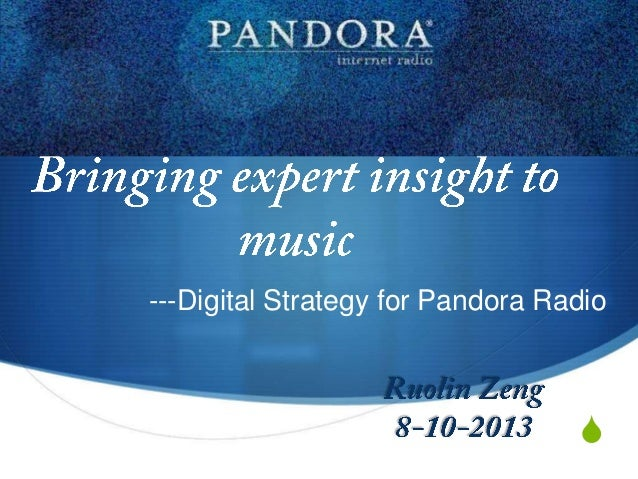 S ---Digital Strategy for Pandora Radio