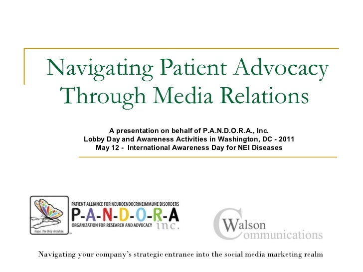 Navigating Patient Advocacy Through Media Relations  Navigating your company's strategic entrance into the social media ma...