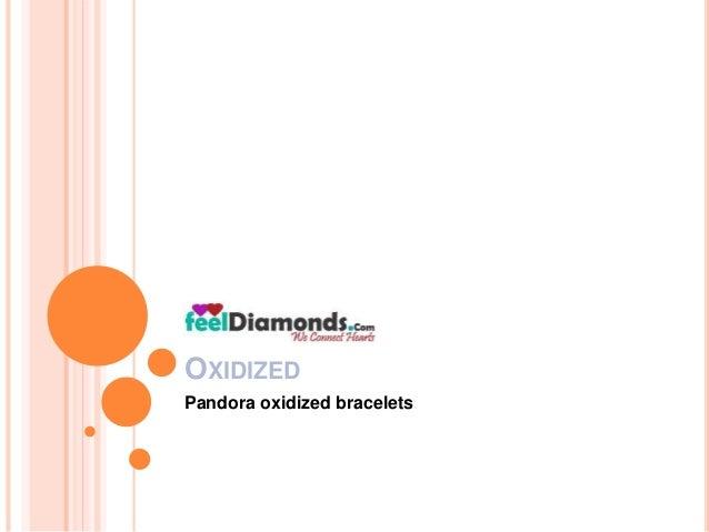 OXIDIZED  Pandora oxidized bracelets