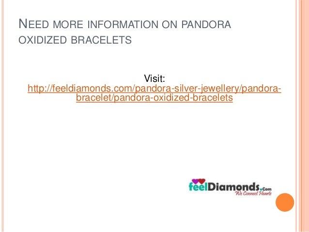 NEED MORE INFORMATION ON PANDORA  OXIDIZED BRACELETS  Visit:  http://feeldiamonds.com/pandora-silver-jewellery/pandora-bra...
