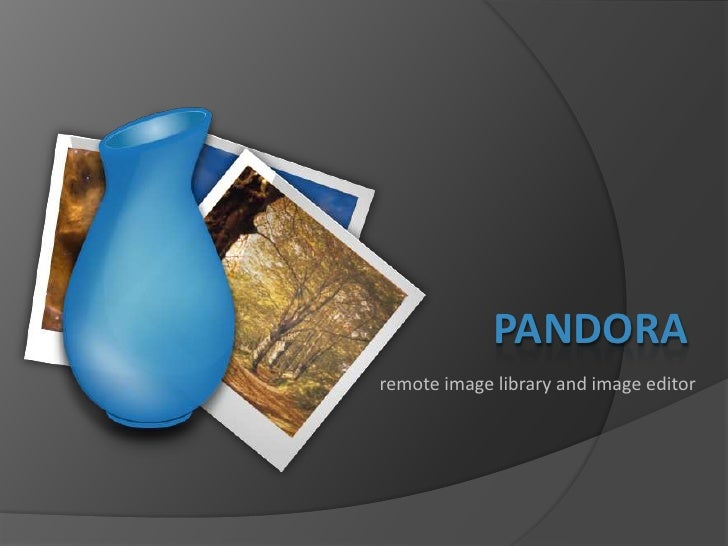 Pandora<br />remote image library and image editor<br />
