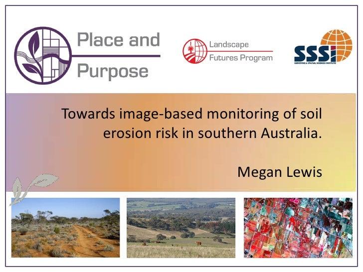 Towards image-based monitoring of soil      erosion risk in southern Australia.                            Megan Lewis