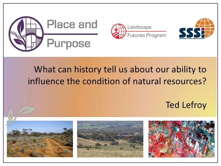 What can history tell us about our ability to influence the condition of natural resources?                               ...