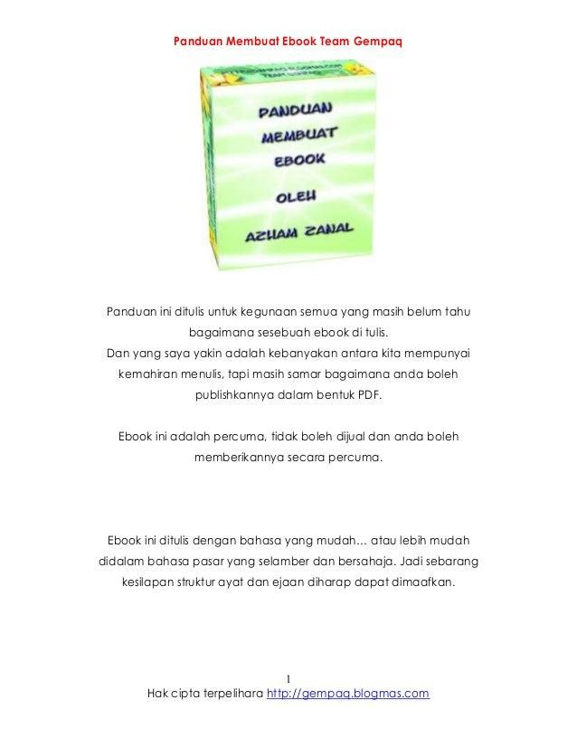 Panduan Membuat Ebook Team Gempaq Hak cipta terpelihara http://gempaq.blogmas.com 1 Panduan ini ditulis untuk kegunaan sem...