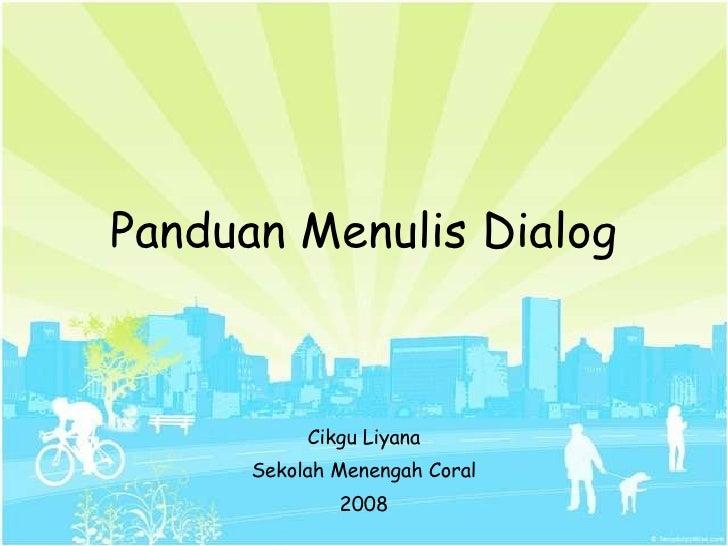 Panduan Menulis Dialog Cikgu Liyana Sekolah Menengah Coral 2008