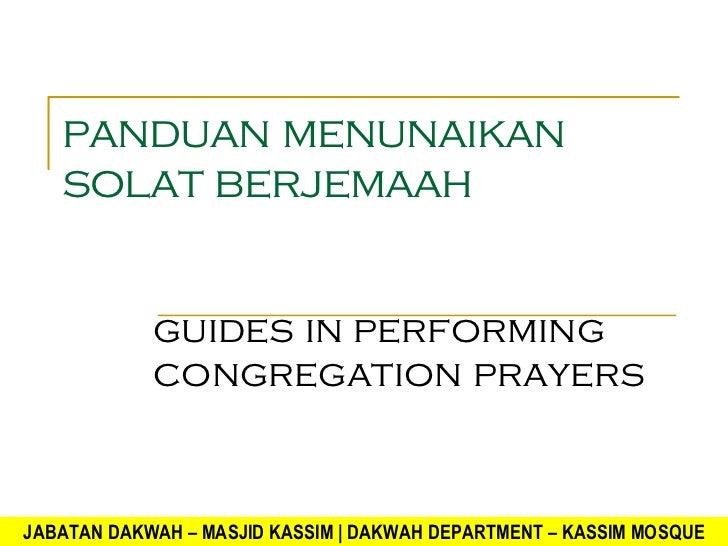 panduan menunaikan solat berjemaah guides in performing congregation prayers JABATAN DAKWAH – MASJID KASSIM | DAKWAH DEPAR...