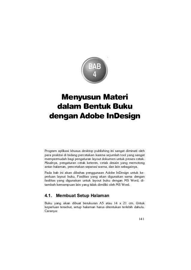 Menyusun Materi dalam Bentuk Buku dengan Adobe InDesign  Program aplikasi khusus desktop publishing ini sangat diminati ol...