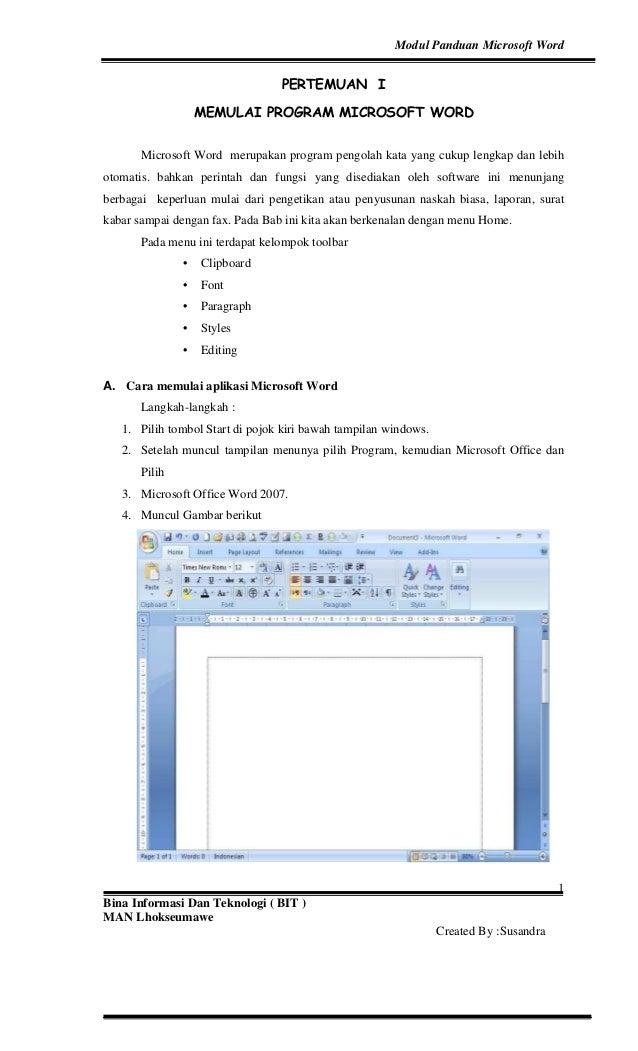 Modul Panduan Microsoft Word Bina Informasi Dan Teknologi ( BIT ) MAN Lhokseumawe Created By :Susandra 1 PERTEMUAN I MEMUL...