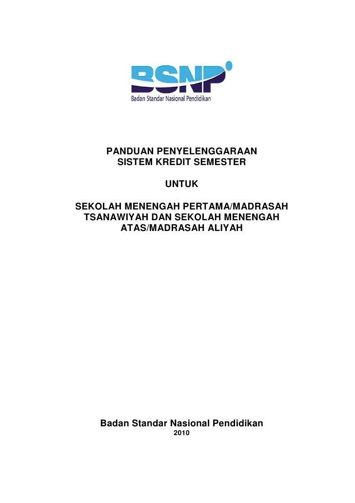 PANDUAN PENYELENGGARAAN       SISTEM KREDIT SEMESTER                  UNTUK  SEKOLAH MENENGAH PERTAMA/MADRASAH  TSANAWIYAH...