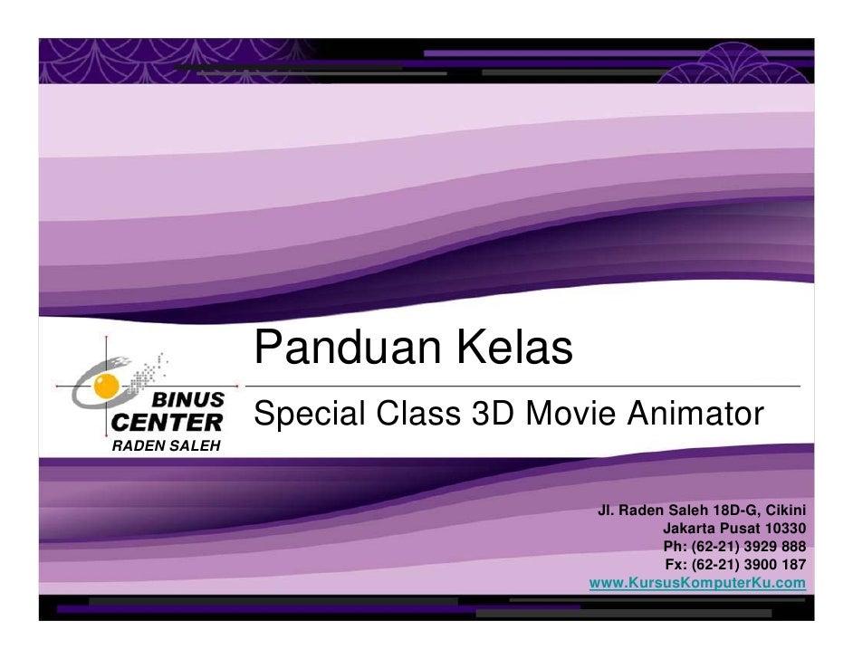 Panduan Kelas               Special Class 3D Movie Animator RADEN SALEH                                       Jl. Raden Sa...