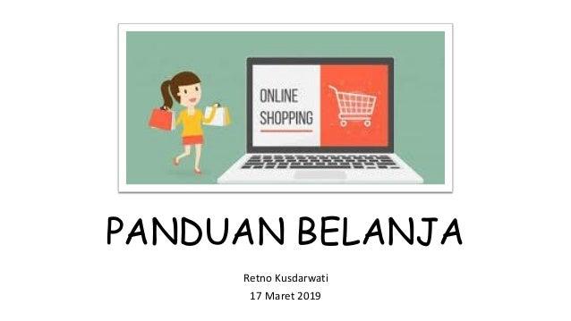 PANDUAN BELANJA Retno Kusdarwati 17 Maret 2019