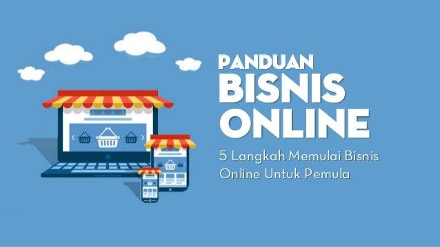 Panduan Bisnis Online 5 Langkah Memulai Bisnis Online Untuk Pemula
