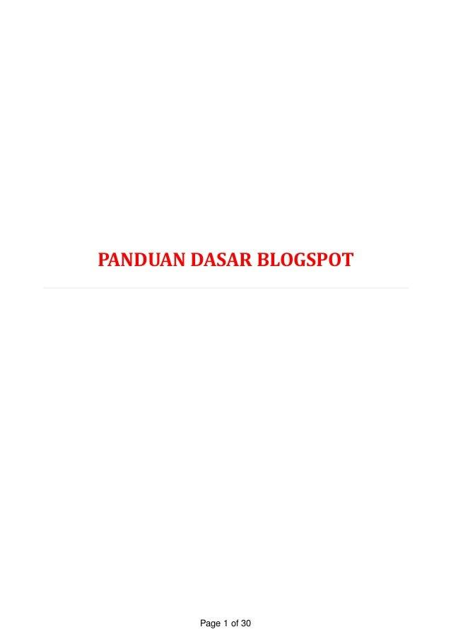PANDUAN DASAR BLOGSPOT Page 1 of 30