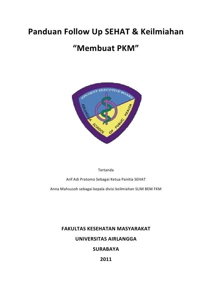 "Panduan Follow Up SEHAT & Keilmiahan                ""Membuat PKM""                              Tertanda             Arif A..."