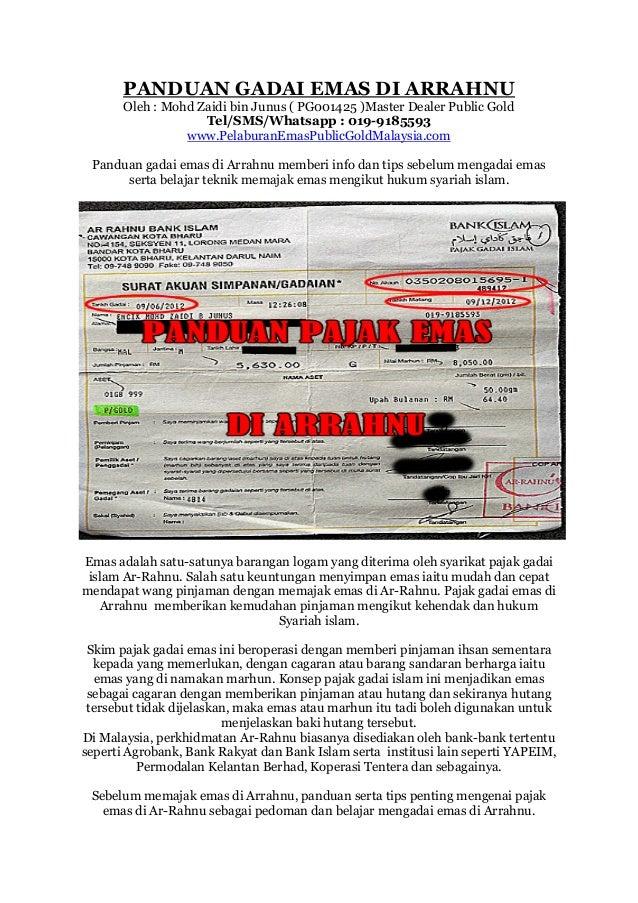 PANDUAN GADAI EMAS DI ARRAHNU Oleh : Mohd Zaidi bin Junus ( PG001425 )Master Dealer Public Gold Tel/SMS/Whatsapp : 019-918...