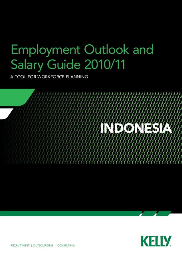 Employment Outlook and  Salary Guide 2010/11  a tool for workforce planning  Recruitment | Outsourcing | Consulting  INDON...