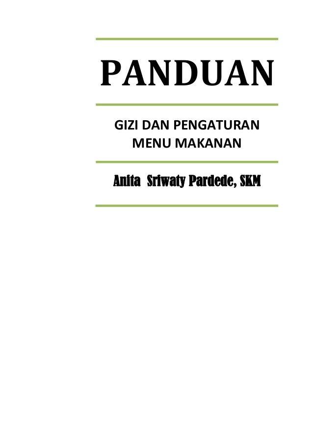 PANDUAN GIZI DAN PENGATURAN MENU MAKANAN Anita Sriwaty Pardede, SKM