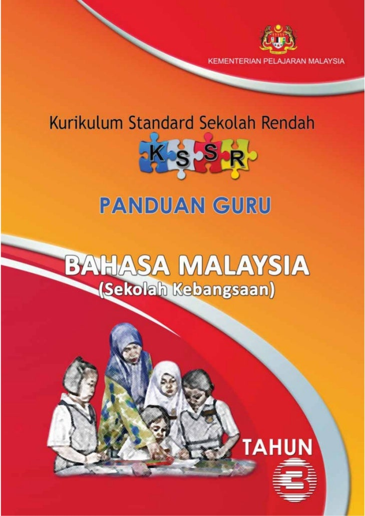 KEMENTERIAN PELAJARAN MALAYSIAKurikulum Standard Sekolah Rendah    PANDUAN GURU   (Seklah Kebangsaan)  BAHASA MALAYSIA    ...