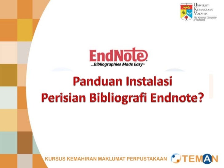 EndNote merupakan perisian yang dilanggan oleh    Perpustakaan UKM melalui Thomson Reuters.    Pelanggan UKM boleh mempero...