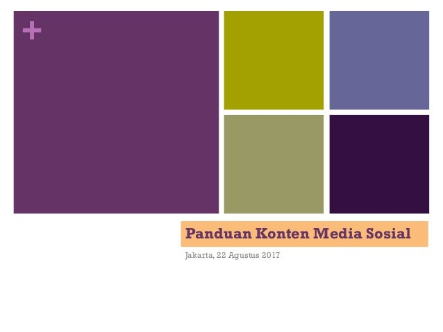 + Panduan Konten Media Sosial Jakarta, 22 Agustus 2017