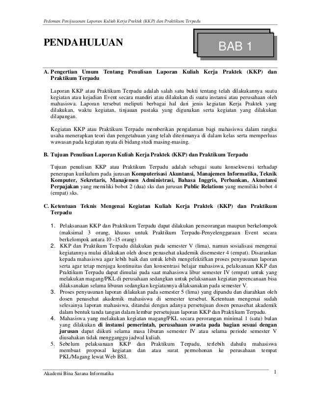Pedoman Penijusunan Laporan Kuliah Kerja Praktek (KKP) dan Praktikum Terpadu Akademi Bina Sarana Informatika 1 PENDAHULUAN...