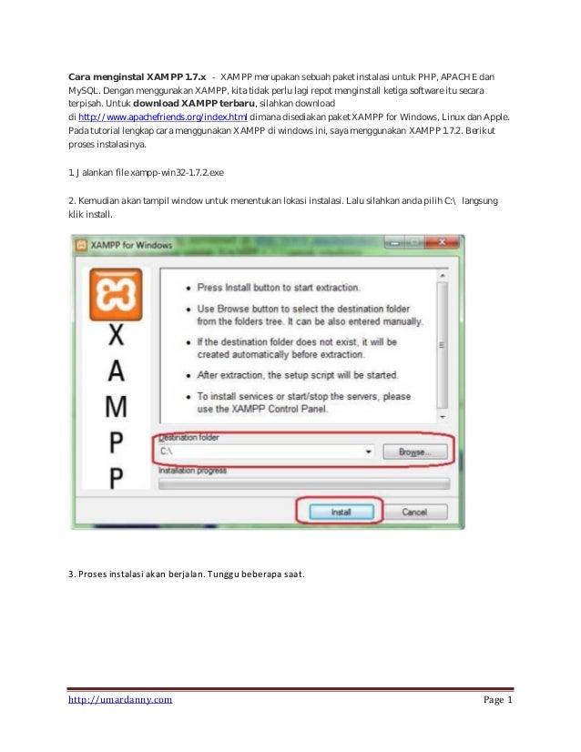 http://umardanny.com Page 1 Cara menginstal XAMPP 1.7.x - XAMPP merupakan sebuah paket instalasi untuk PHP, APACHE dan MyS...