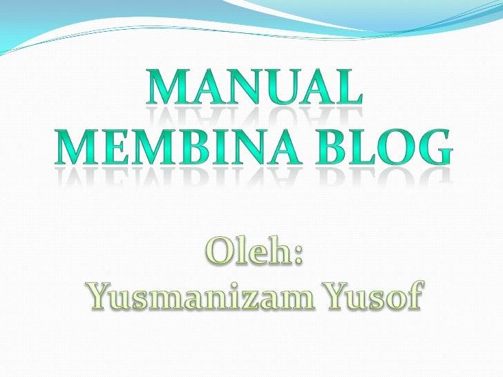  Taip URL http://www.blogger.com pada web browser  anda. Jika anda telah memiliki akaun GMAIL, sila abaikan  langkah 1 d...