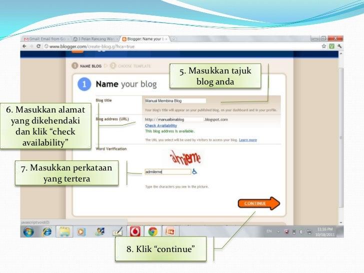 11. Tahniah. Anda boleh  mula 'blogging ' . Sila       klik disini.