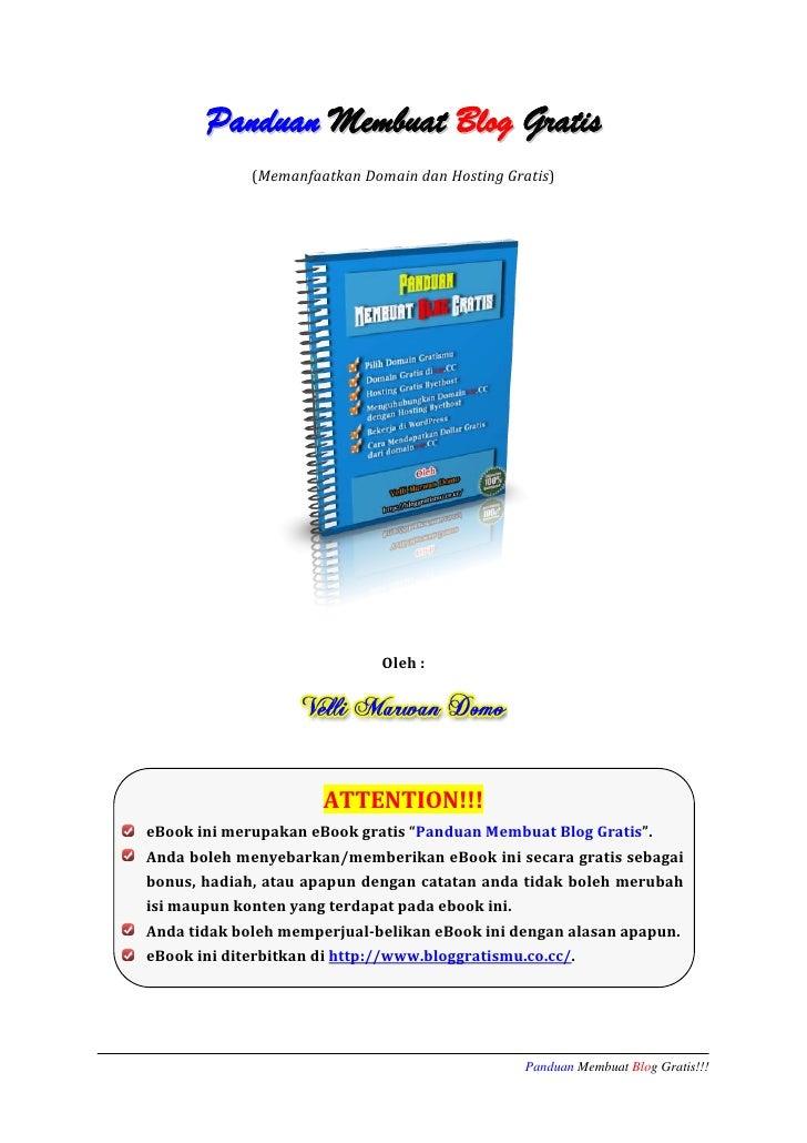 Panduan Membuat Blog Gratis              (Memanfaatkan Domain dan Hosting Gratis)                                   Oleh :...