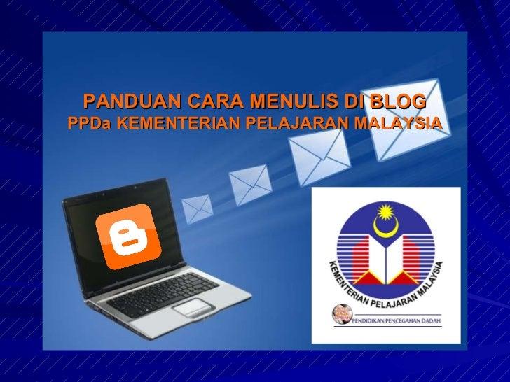 PANDUAN CARA MENULIS DI BLOG PPDa KEMENTERIAN PELAJARAN MALAYSIA