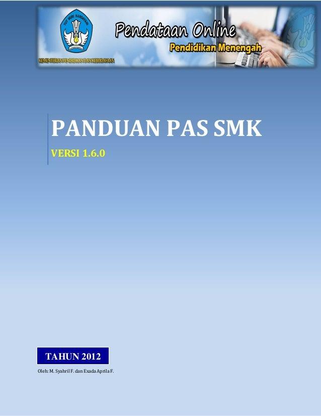 PANDUAN PAS SMK      VERSI 1.6.0   TAHUN 2012Oleh: M. Syahril F. dan Exada Aprila F.