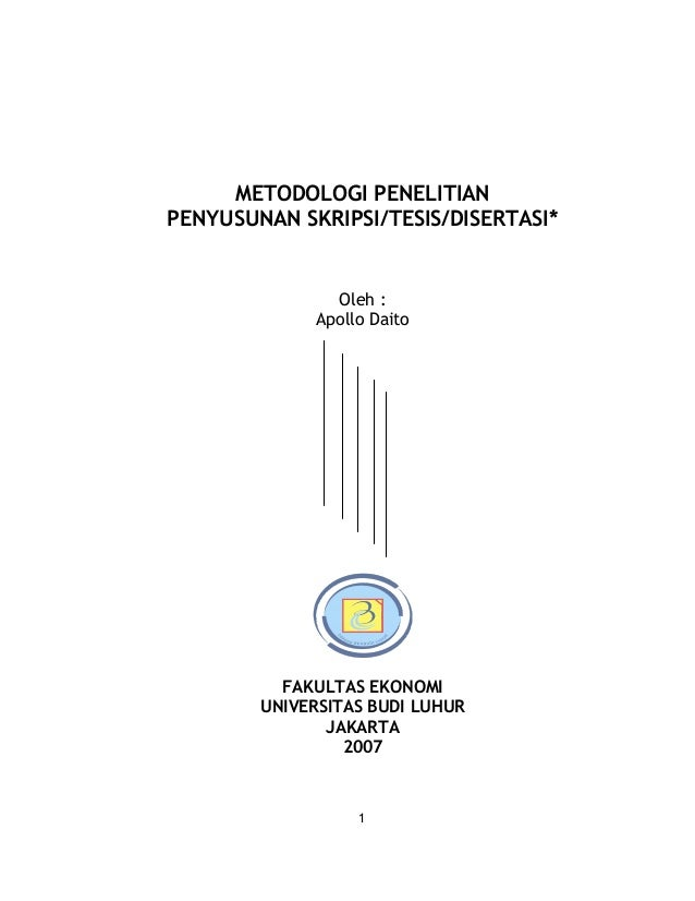 METODOLOGI PENELITIANPENYUSUNAN SKRIPSI/TESIS/DISERTASI*               Oleh :             Apollo Daito          FAKULTAS E...