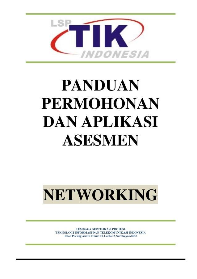 PANDUAN PERMOHONAN DAN APLIKASI ASESMEN NETWORKING LEMBAGA SERTIFIKASI PROFESI TEKNOLOGI INFORMASI DAN TELEKOMUNIKASI INDO...