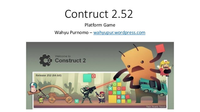 Contruct 2.52 Platform Game Wahyu Purnomo – wahyupur.wordpress.com