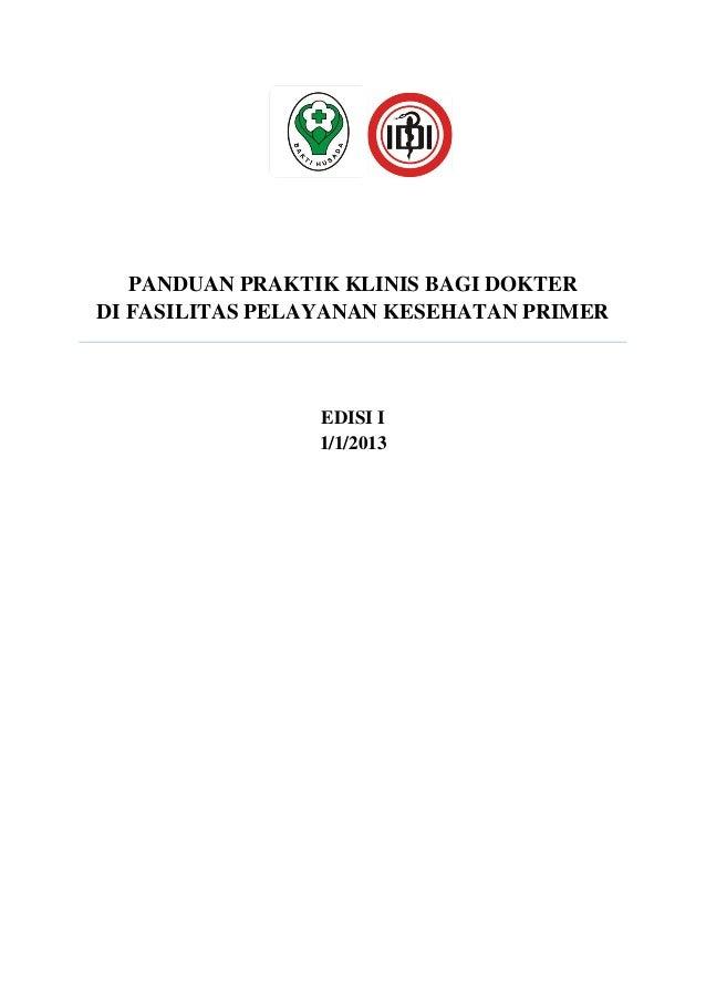 PANDUAN PRAKTIK KLINIS BAGI DOKTER DI FASILITAS PELAYANAN KESEHATAN PRIMER EDISI I 1/1/2013
