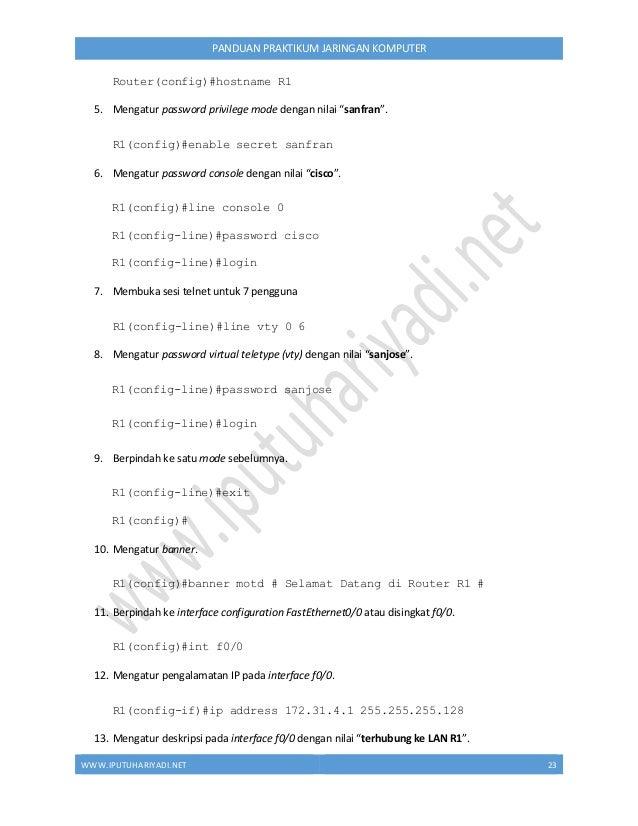 WWW.IPUTUHARIYADI.NET 24 PANDUAN PRAKTIKUM JARINGAN KOMPUTER R1(config-if)#desc terhubung ke LAN R1 14. Mengaktifkan inter...