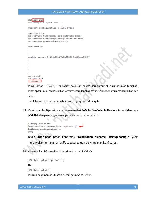 WWW.IPUTUHARIYADI.NET 38 PANDUAN PRAKTIKUM JARINGAN KOMPUTER Tampil pesan --More-- di bagian pojok kiri bawah dari output ...