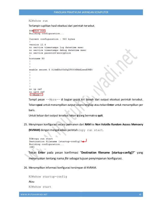 WWW.IPUTUHARIYADI.NET 46 PANDUAN PRAKTIKUM JARINGAN KOMPUTER Terlampir cuplikan hasil eksekusi dari perintah tersebut. Tam...