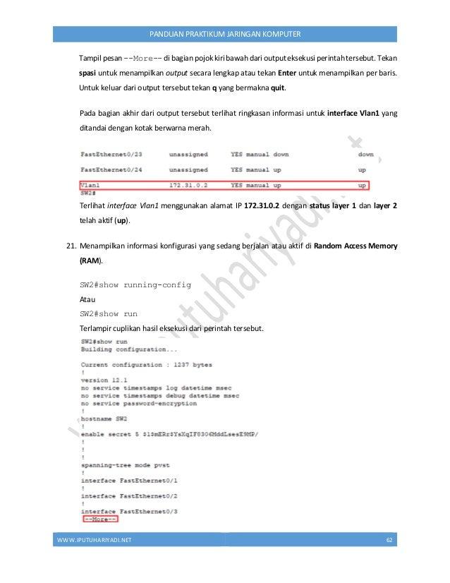 WWW.IPUTUHARIYADI.NET 63 PANDUAN PRAKTIKUM JARINGAN KOMPUTER Tampil pesan --More-- di bagian pojok kiri bawah dari output ...