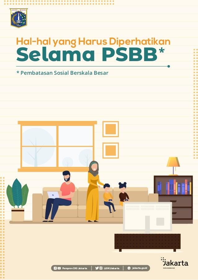Hal-hal yang Harus Diperhatikan Selama PSBB* * Pembatasan Sosial Berskala Besar Pemprov DKI Jakarta @DKIJakarta jakarta.go...